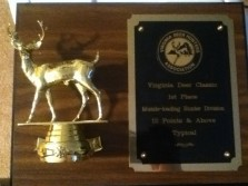 My Trophy for 1st Place at the Virginia Deer Classic.